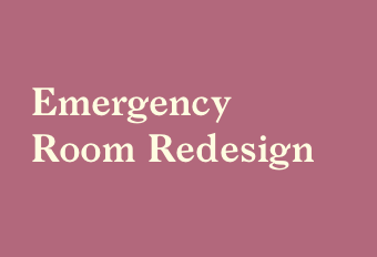 Emergency Room Redesign